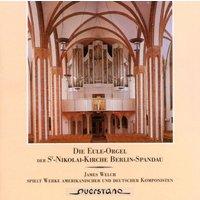 James Welch - Die Eule-Orgel der St. Nikolai-Kirche Berlin-Spandau (Werke amerikanischer und deutscher Komponisten)