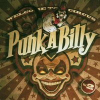 Various - Welcome to Circus Punk-a-Billy Vol.2