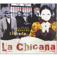 La Chicana - Cancion Llorada