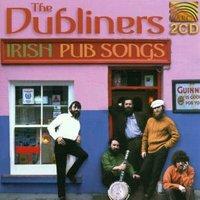 the Dubliners - Irish Pub Songs