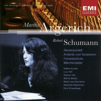 Martha Argerich - Klavierquintett op.44 / Andante und Variationen op.46 / Fantasiestücke op.73 / Märchenbilder op.113