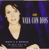Vaya Con Dios - What'S a Woman-the Blue Sides of Vaya Con Dios