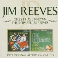 Jim Reeves - Girls I Have Known/the Intimate Jim Reeves