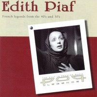 Edith Piaf - French Legends From the 40's and 50's