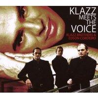 Klazz Brothers & Edson Cordeiro - Klazz Meets the Voice