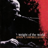 John Campbelljohn - Weight of the World