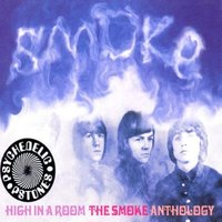 the Smoke - High in a Room/the Anthology