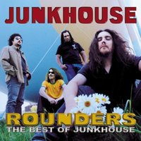 Junkhouse - Rounders:the Best of Junkhouse