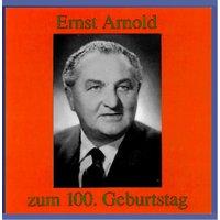 Ernst Arnold - E.Arnold Zum 100.Geburtstag