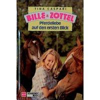 Bille und Zottel, Bd.1, Pferdeliebe auf den ersten Blick - Tina Caspari