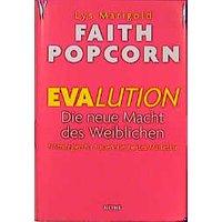 Evalution. Die neue Macht des weiblichen. 8 Strategien für frauenorientiertes Marketing - Faith Popcorn