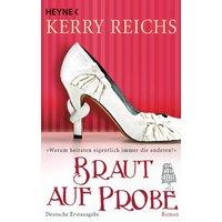 Braut auf Probe - Kerry Reichs