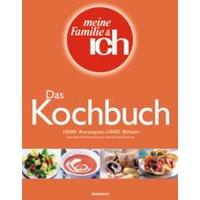 meine Familie & ich: Das Kochbuch - 1000 Rezepte, 1000 Bilder
