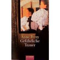 Gefährliche Trauer - Anne Perry
