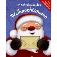 Ich schreib an den Weihnachtsmann: Mit Briefpapier und Umschlägen - Gaby Goldsack