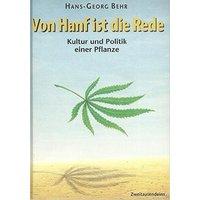 Von Hanf ist die Rede: Kultur und Politik einer Pflanze - Hans-Georg Behr