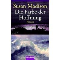 Die Farbe der Hoffnung. - Susan Madison
