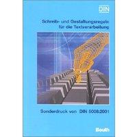 Schreib- und Gestaltungsregeln für die Textverarbeitung. Sonderdruck von DIN 5008:2001