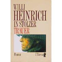 In stolzer Trauer - Willi Heinrich