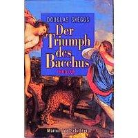 Der Triumph des Bacchus - Douglas Skeggs