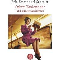Odette Toulemonde: und andere Geschichten - Eric-Emmanuel Schmitt