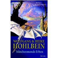 Märchenmonds Erben. Eine fantastische Geschichte - Wolfgang und Heike Hohlbein