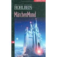 Märchenmond: Eine phantastische Geschichte - Wolfgang Hohlbein