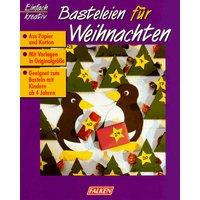 Basteleien für Weihnachten aus Papier und Karton. Für Kinder ab 4 Jahren. - Monika Neubacher-Fesser