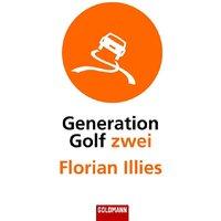 Generation Golf zwei - Florian Illies