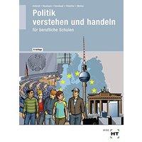 Politik: Verstehen und Handeln - Politik / Wirtschafts- und Sozialkunde für die berufliche Schule - Ralf Dietrich [9. Auflage 2016]