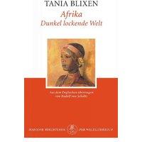 Afrika - dunkel lockende Welt - Tania Blixen