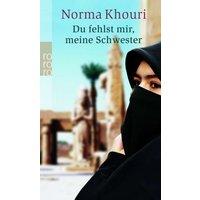 Du fehlst mir, meine Schwester - Norma Khouri