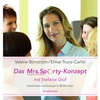 Das Mrs. Sporty-Konzept mit Stefanie Graf: Lebenslust und Energie in 30 Minuten - Valerie Bönström