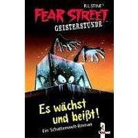 Fear Street Geisterstunde: Es wächst und beißt! - Ein Schattenwelt-Roman - R. L. Stine