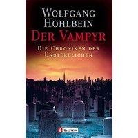 Die Chronik der Unsterblichen 2: Der Vampyr - Wolfgang Hohlbein