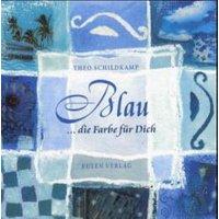 My Favourite Colour - Meine Lieblingsfarbe: Blau, die Farbe für Dich - Theo Schildkamp