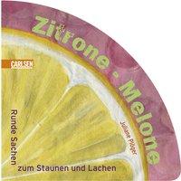 Zitrone - Melone. Runde Sachen zum Staunen und Lachen - Juliane Plöger