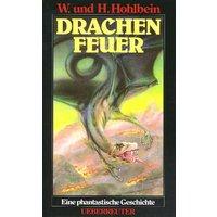 Drachenfeuer. Eine phantastische Geschichte - Wolfgang Hohlbein