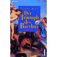 Der Triumph des Bacchus. - Douglas Skeggs
