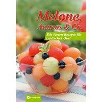 Melone, Ananas & Co: Die besten Rezepte für exotisches Obst