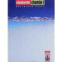 Elemente Chemie. Unterrichtswerk für Chemie an Gymnasien: Elemente Chemie, Ausgabe Rheinland-Pfalz, Bd.1, Schülerband: Unterrichtswerk für Gymnasien: BD I - Werner Eisner