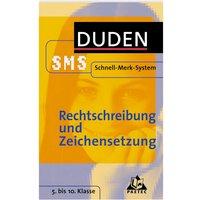 Rechtschreibung und Zeichensetzung. Duden SMS. 5. bis 10. Klasse. (Lernmaterialien)