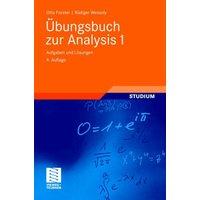 Übungsbuch zur Analysis 1: Aufgaben und Lösungen - Otto Forster