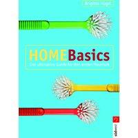 Home Basics: Der ultimative Guide für den ersten Haushalt - Brigitta Hügel