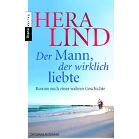 Der Mann, der wirklich liebte - Hera Lind