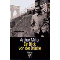Ein Blick von der Brücke: Stück in 2 Akten. (Theater, Funk, Fernsehen) - Arthur Miller