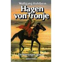 Hagen von Tronje - Ein Nibelungen-Roman - Wolfgang Hohlbein
