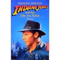 Indiana Jones und das Erbe von Avalon - Wolfgang Hohlbein