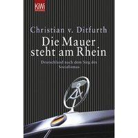 Die Mauer steht am Rhein: Deutschland nach dem Sieg des Sozialismus - Christian von Ditfurth