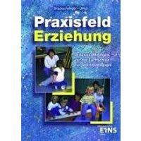Praxisfeld Erziehung: Didaktik/Methodik für die Fachschule für Sozialpädagogik. Nach den Richtlinien von Nordrhein-Westfalen - Franz-Josef Brockschnieder